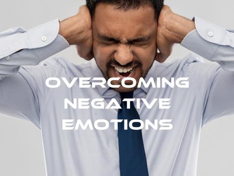 Overcoming Negative Emotions