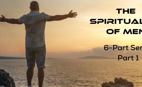 The Spirituality of Men