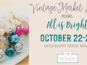 """Vintage Market Days Presents """"All Is Bright"""" October 22-24"""