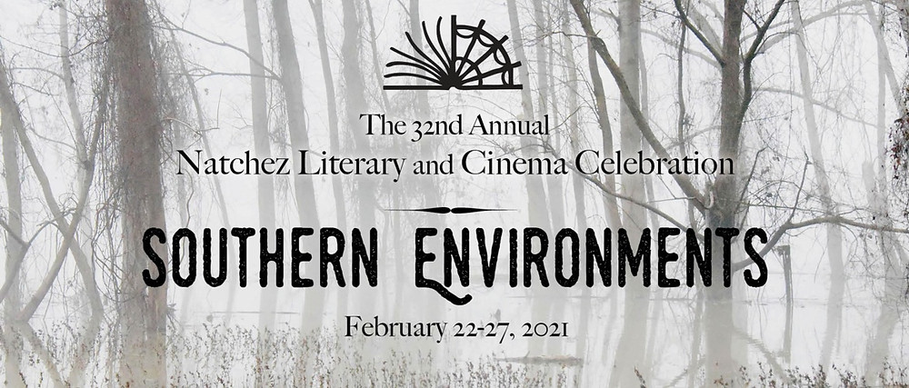 Natchez Literary and Cinema Celebration - Southern Environments