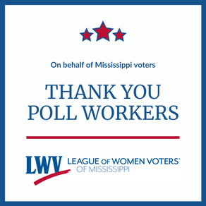 League of Women Voters of Mississippi Wish To Thank Poll Workers