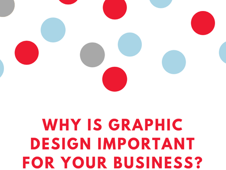 Why is Graphic Design Important for your Business?