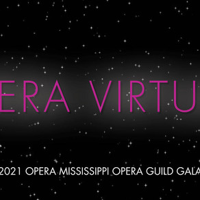 OPERA VIRTUALE: Opera Mississippi Guild's Virtual Fundraising Concert