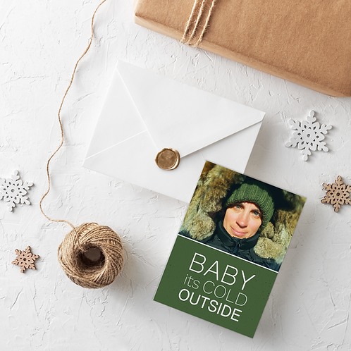 BABY ITS COLD OUTSIDE- 5x7 FLAT GREETING CARD