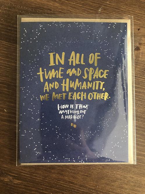 GC342 - IN ALL OF TIME & SPACE & HUMANITY, WE MET EACH OTHER