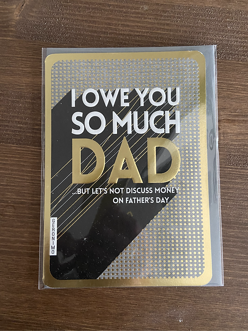 GEF21 - I OWE YOU SO MUCH DAD...BUT LET'S NOT DISCUSS MONEY ON FATHER'S DAY