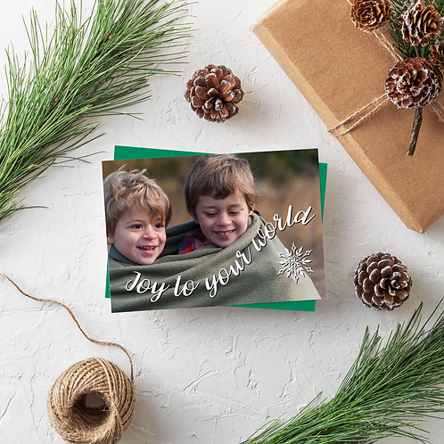 JOY TO YOUR WORLD- 5x7 FLAT GREETING CARD