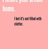 Dream home clutter quote
