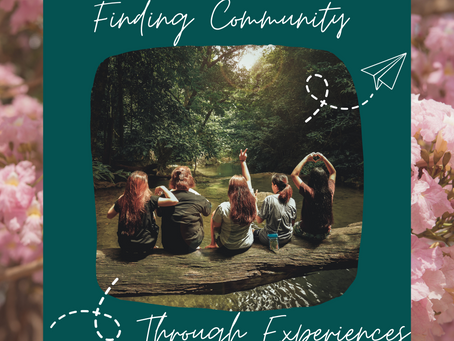 Finding Community Through Experiences