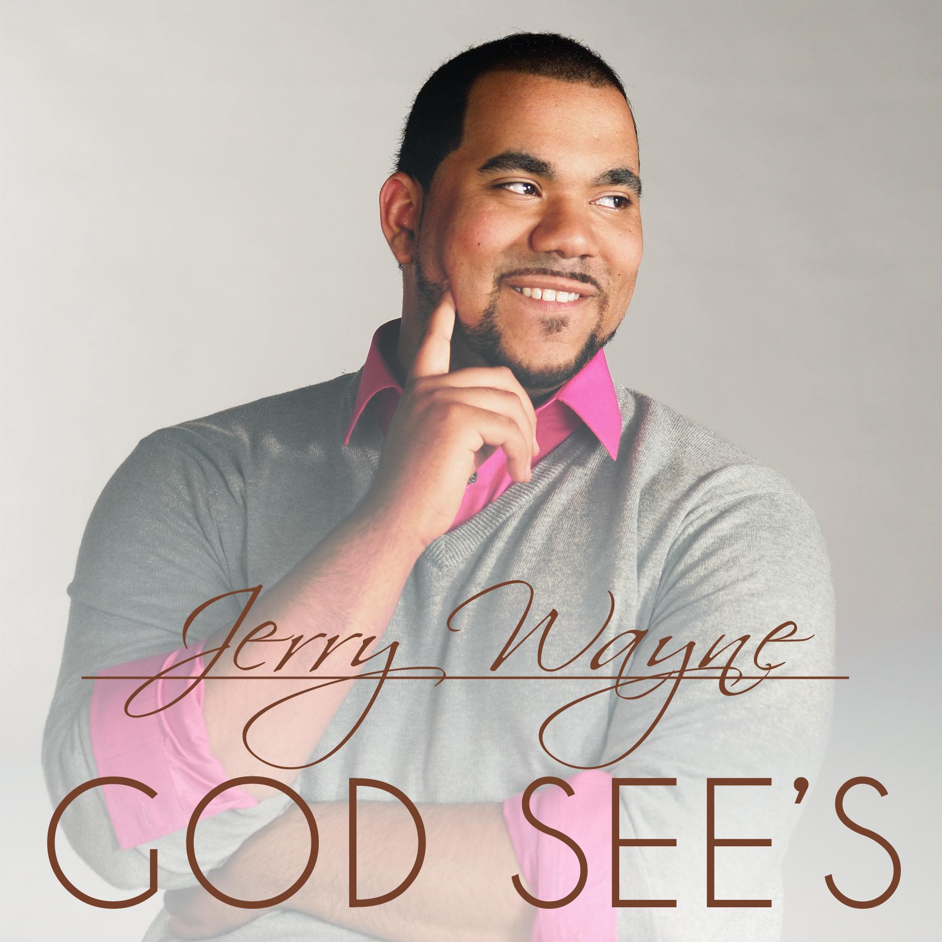 "Jerry Wayne ""GOD SEE'S"""