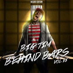 Big TIm Behind Bars VOL II