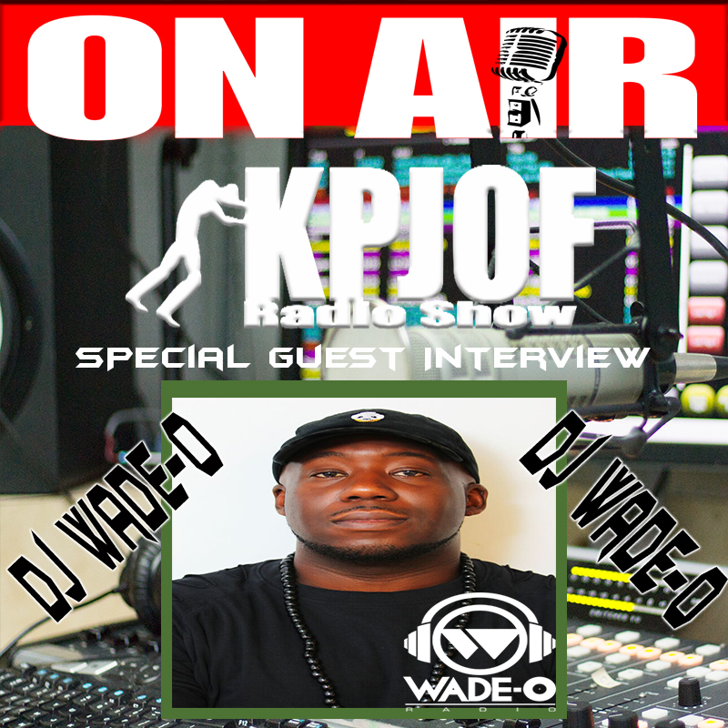 Wade-O Guest KPJOF Interview