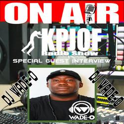 Wade-O Guest KPJOF Interview