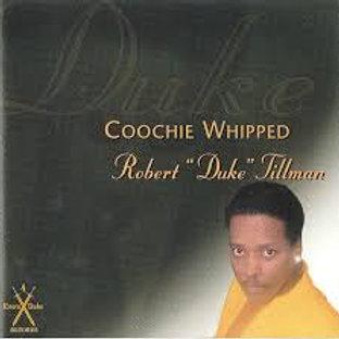 """Rbet """"Duke"""" Tillman / Coochie Whipped"""