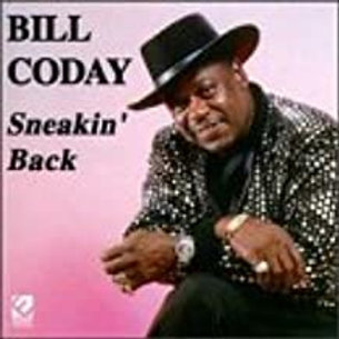 Bill Coday / Sneakin' Back