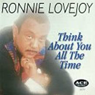 Ronnie Lovejoy / Thinking About You All The Time