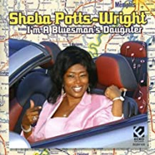Sheba Potts-Wright / I'M a Blue's Daughter