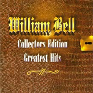 William Bell / Collectors Edition Greatest Hits