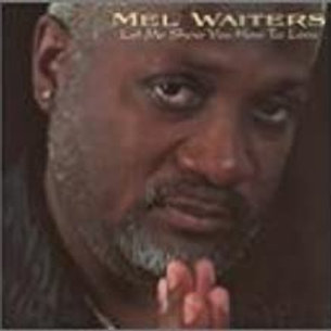 Mel Waiters / Let Me Show You How To Love