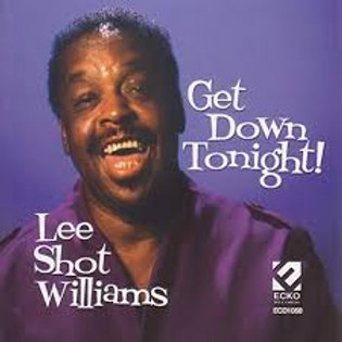 Lee Shot Williams  / Get Down Tonight