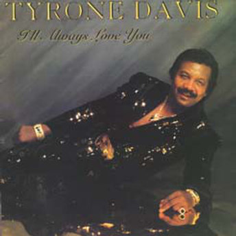 "Tyrone Davis ""I'll always love you"" LP (Sealed)"