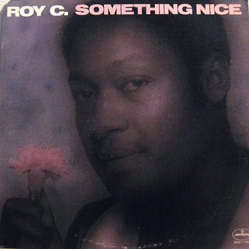 """Roy C. """"Something Nice"""" LP (Sealed)"""
