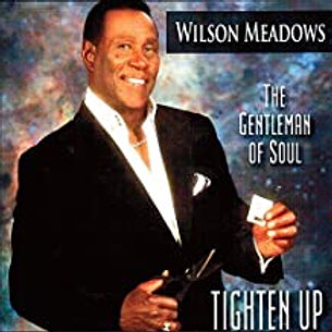 Wilson Meadows / Tighten Up