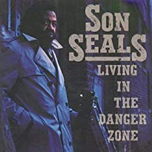 Son Seals / Living In The Danger Zone