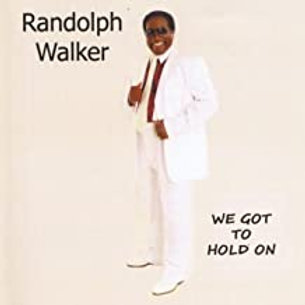 Robert Walker / We Got To Hold On