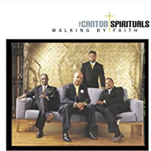 The Canton Spirituals / Walking By Faith