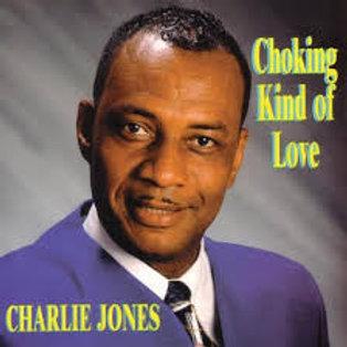 Charlie Jones / Choking Kind Of Love