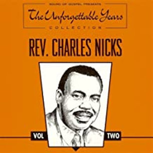 Rev. Charles Nicks Vol. Two