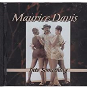 Maurice Davis / Into Something