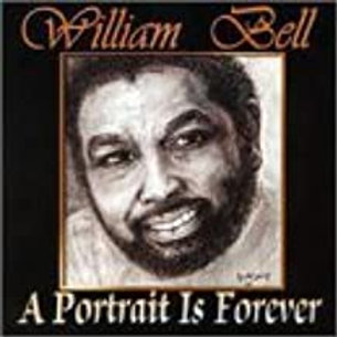 William Bell / A Portrait Is Forever