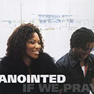 Anointed / If We Pray