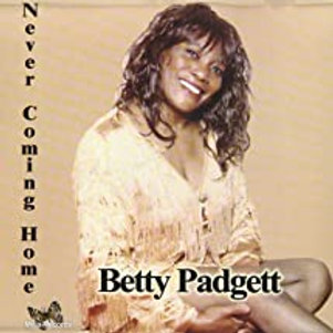 Betty Padgett / Never Coming Home
