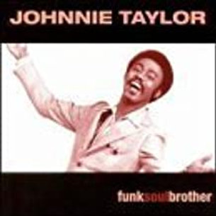 Johnnie Taylor / Funksoulbrother