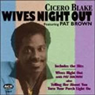 Cicero Blake / Wives Night Out
