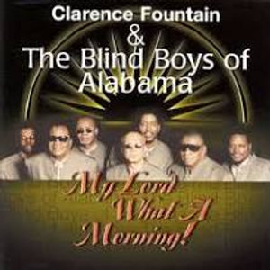 The Blind Boys Of Alabama / My Lord What A Morning