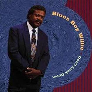 Bluesboy Willie / Don't Look Down