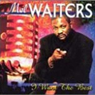 Mel Waiters / I Want The Best