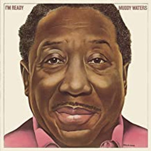 Muddy Waters / I'm Ready