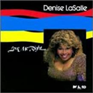 Denise LaSalle / Love Me Right