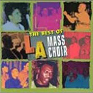 The Best Of LA Mass Choir