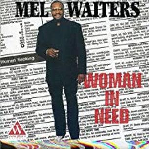 Mel Waiters / Woman In Need