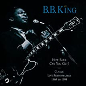 B.B. King / How Blues Can You Get