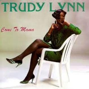 Trudy Lynn / Come To Mama