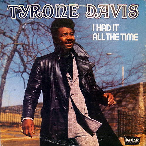 "Tyrone Davis "" I had it all the time"" (Sealed)"