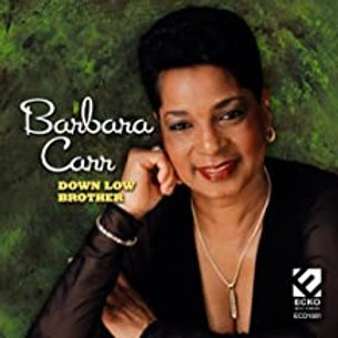 Barbara Carr / Down Low Brother
