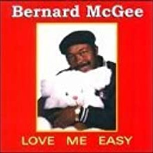 Bernard McGee / Love Me Easy